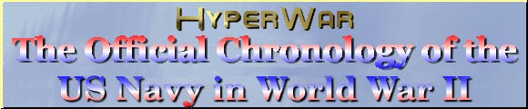 HyperWar The Official Chronology of the US Navy in World War II